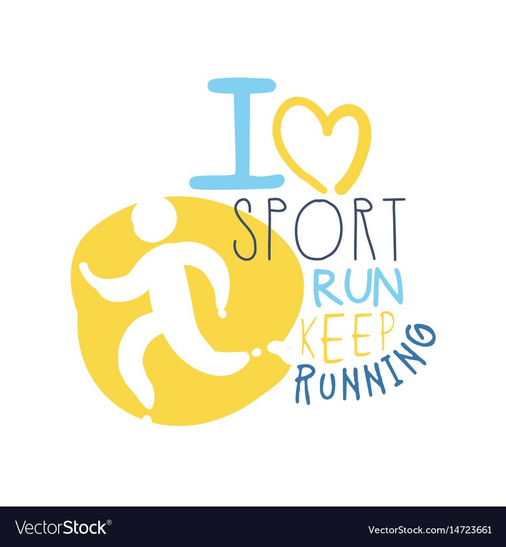 I love sport keep running logo symbol colorful vector image