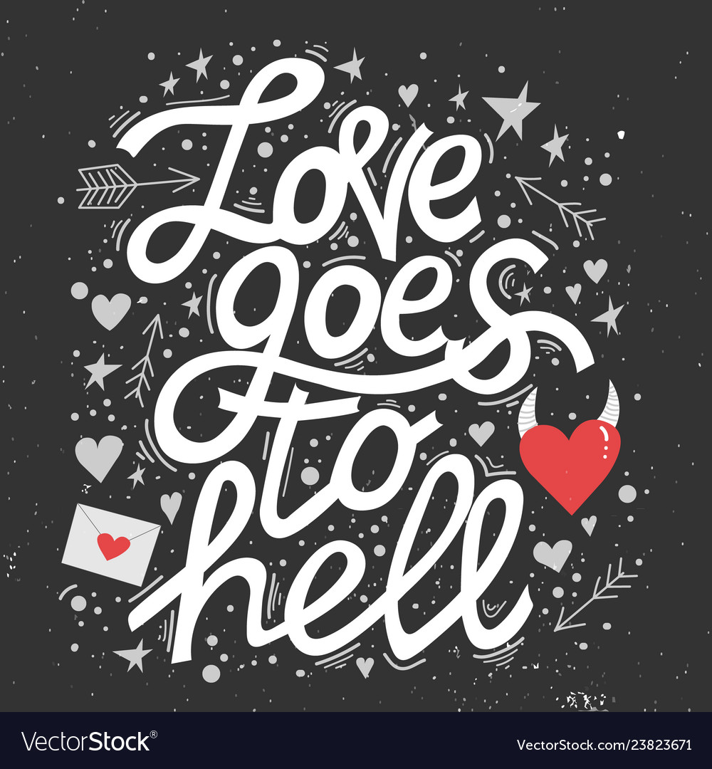 Love goes to hell lettering card design
