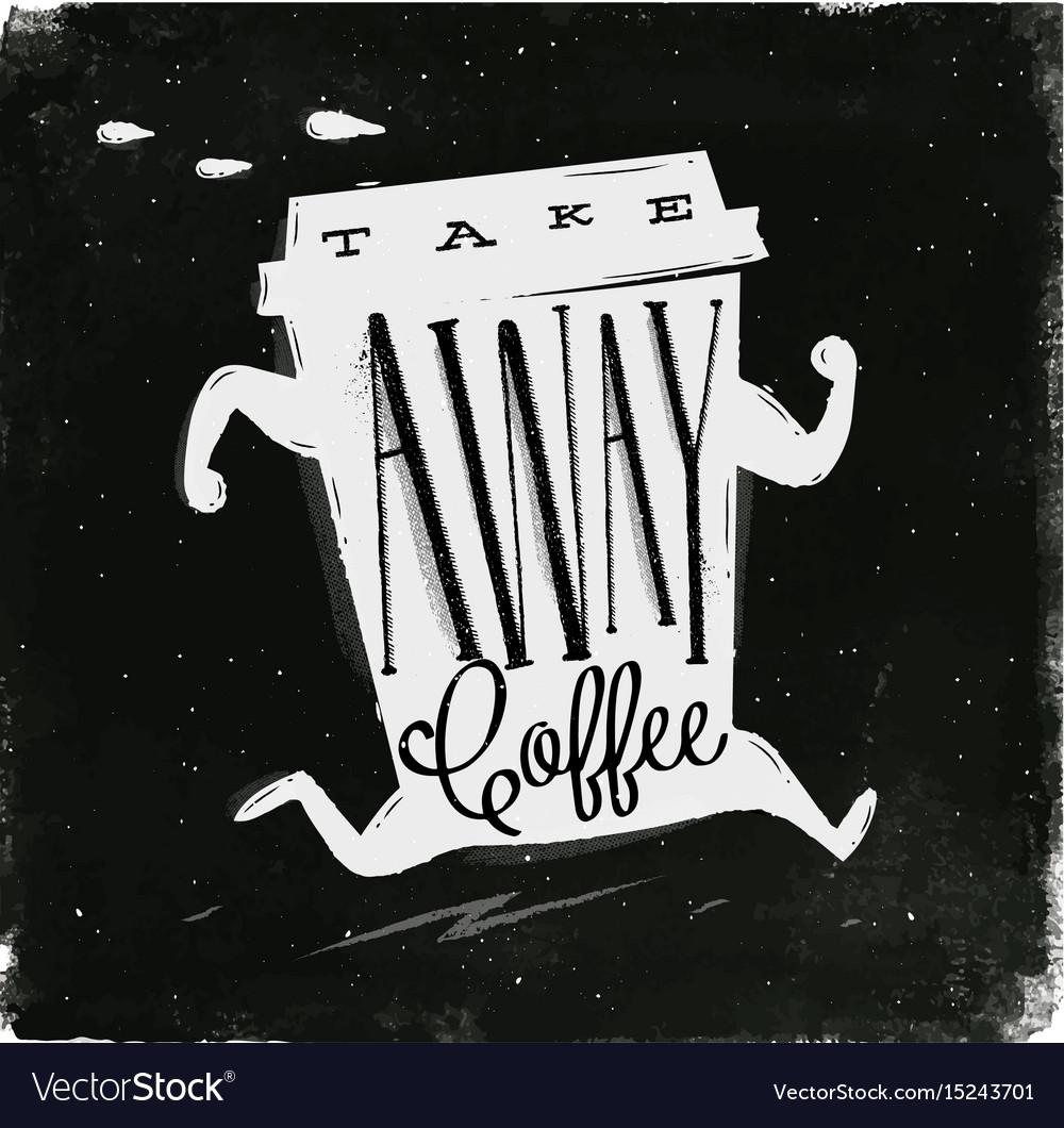 Poster take away coffee chalk vector image