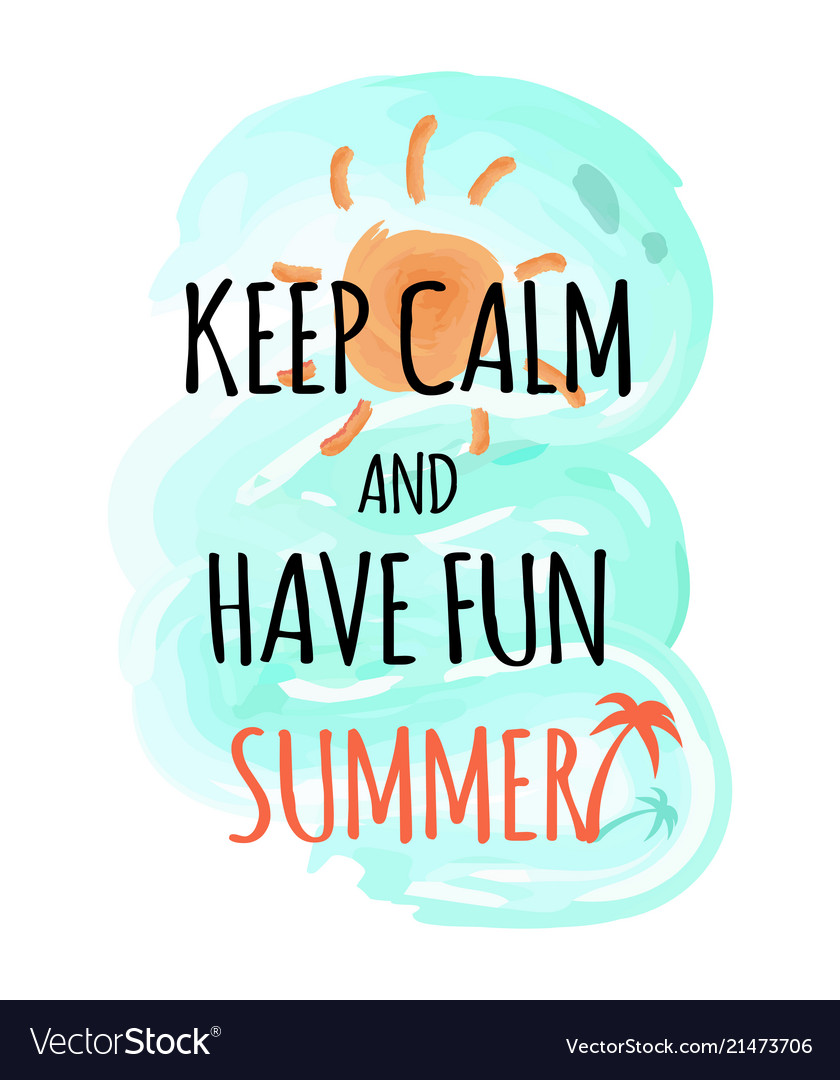Keep calm and have fun summer poster with sky sea