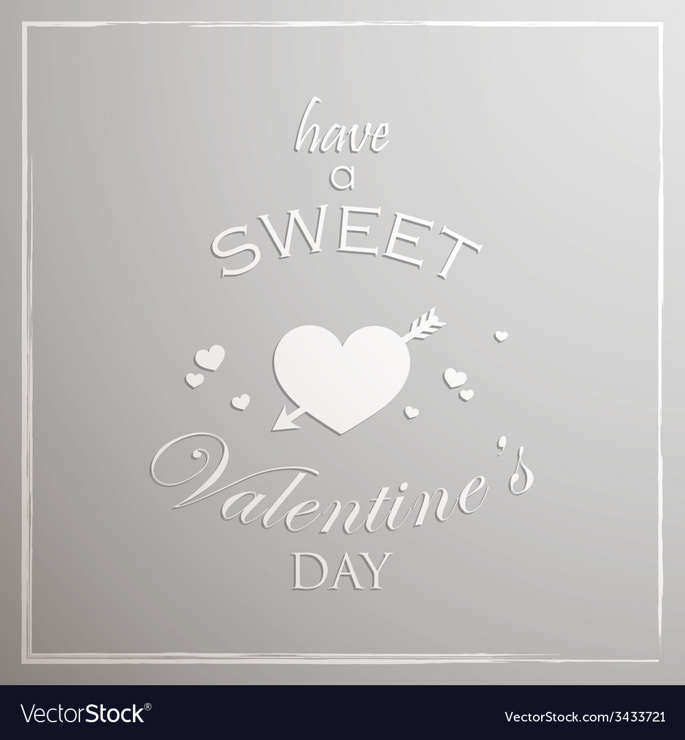Have a sweet Valentines day Abstract holiday