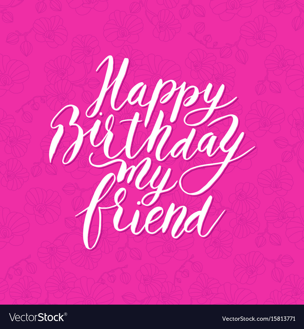 Happy Birthday Friend Congratulating Hand Drawn