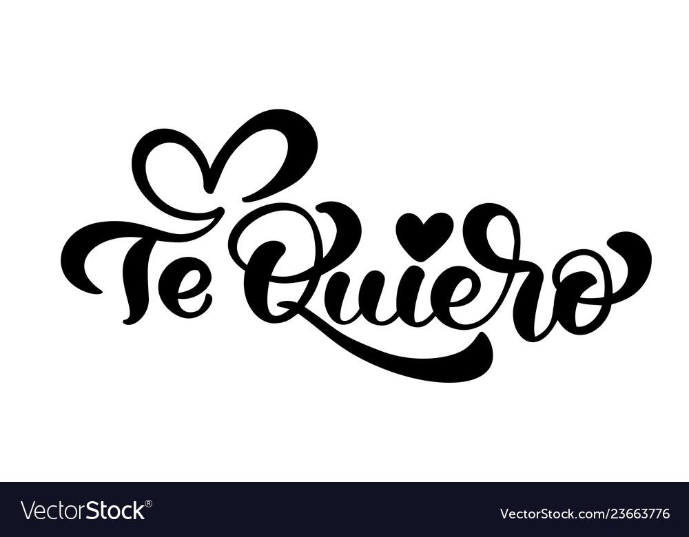 Calligraphy phrase te quiero on spanish - i love