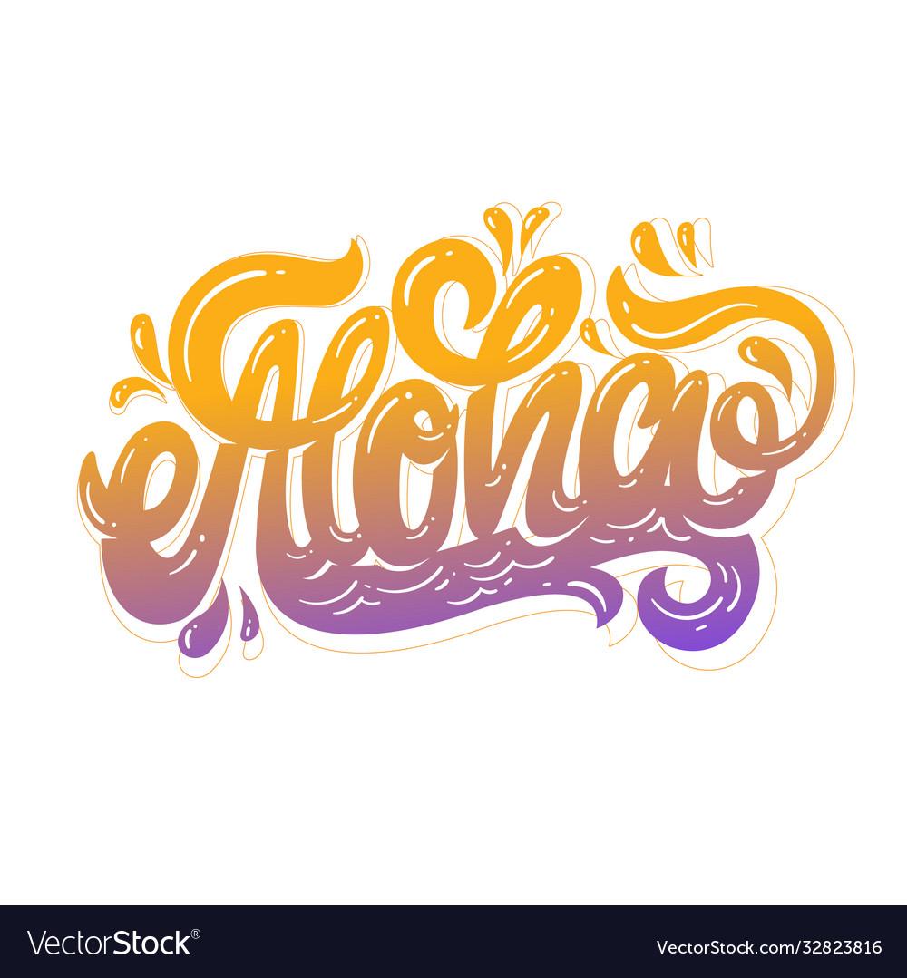 Aloha hand lettering custom writing letters