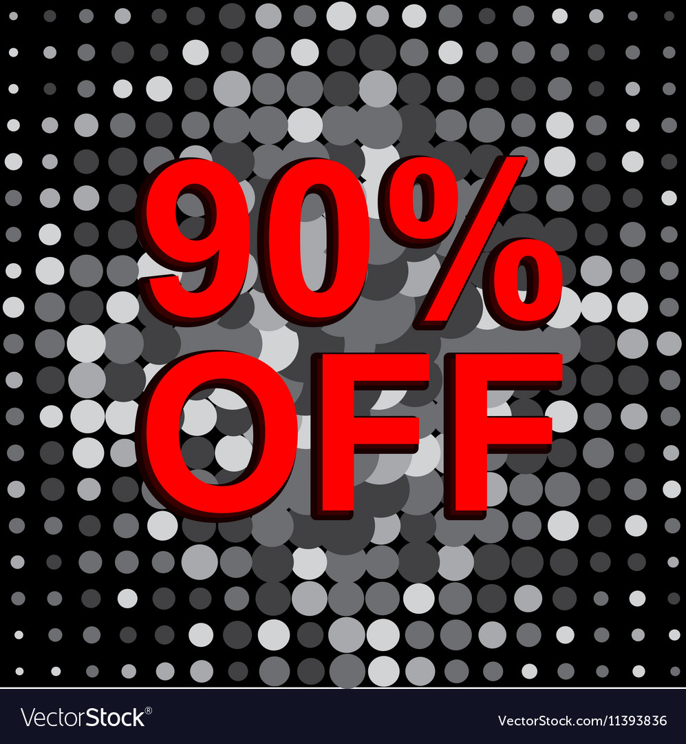 Big sale poster with 90 PERCENT OFF text