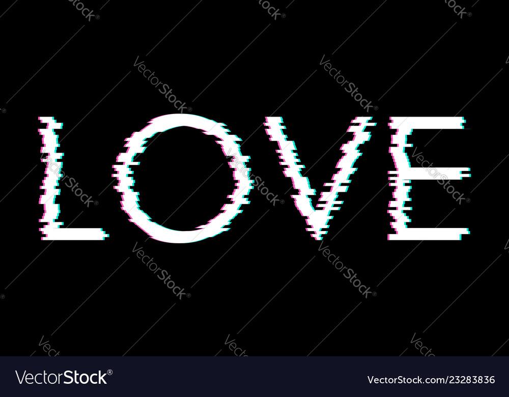 Digital glitch word love t-shirt print