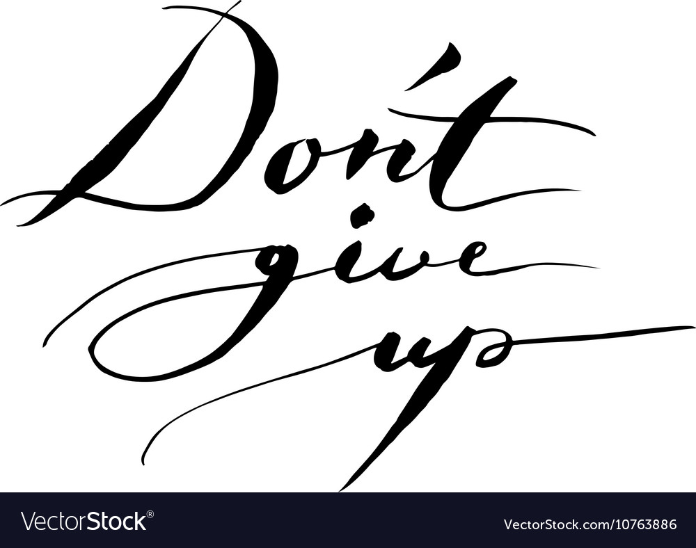 Don t give up Inspirational quote