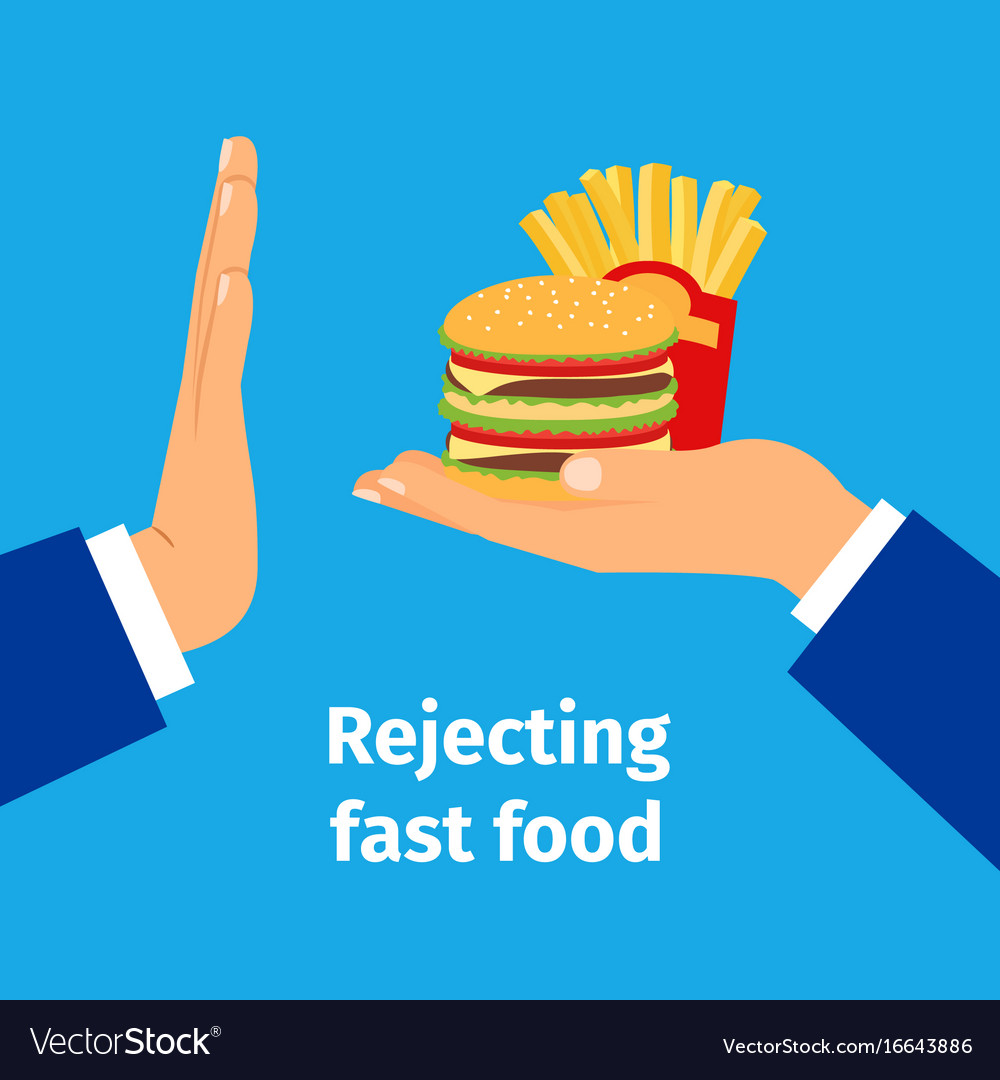 Rejecting the offered fast food