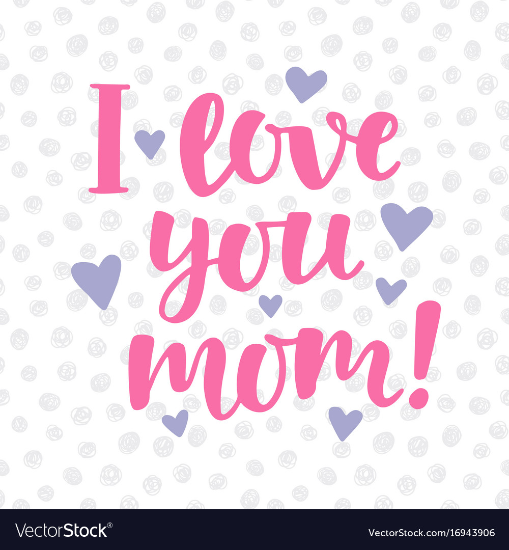 I love you mom poster with cute lettering vector image voltagebd Gallery
