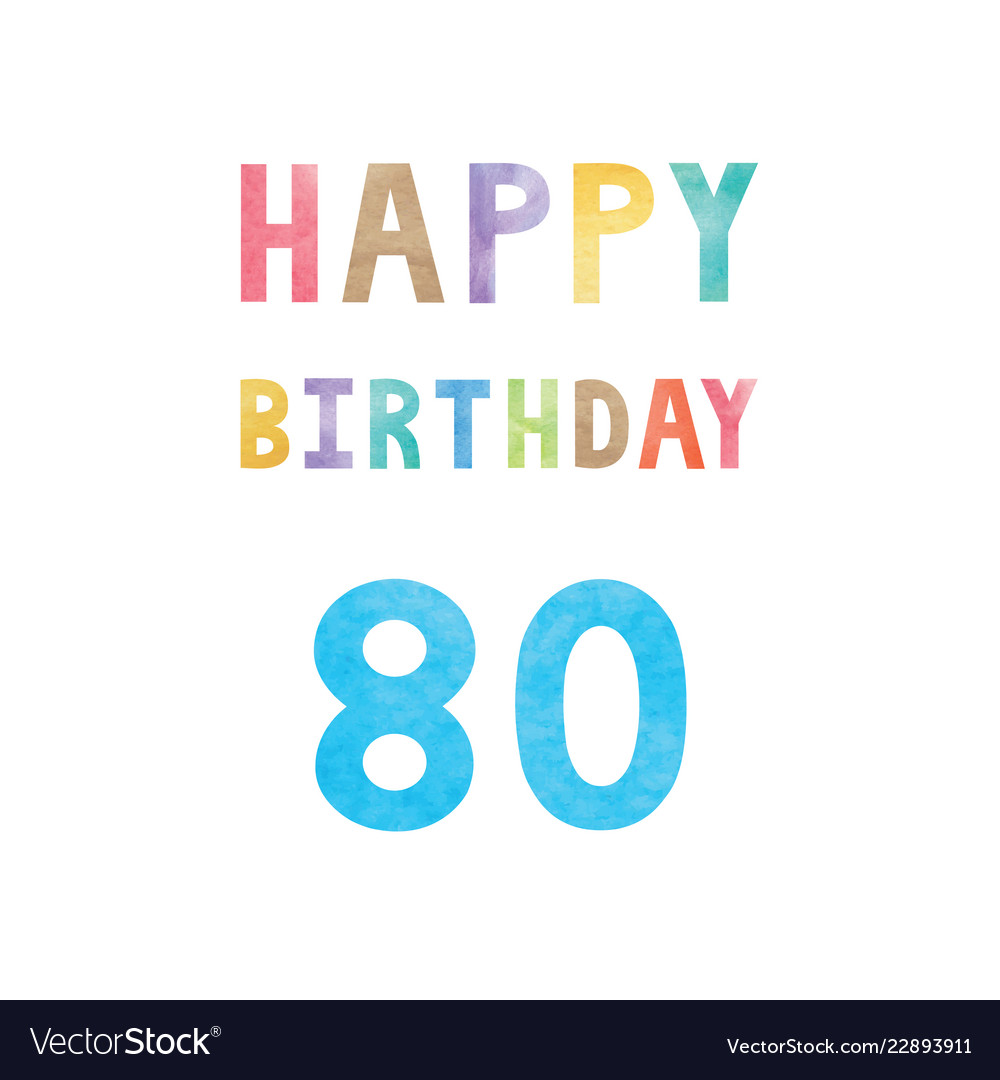 Happy 80th Birthday Anniversary Card Vector Image