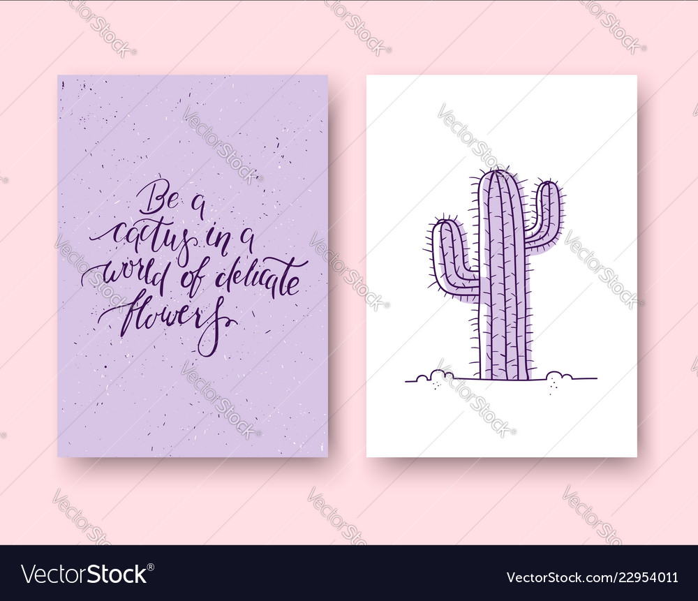 Be a cactus in a world of delicate flowers set of