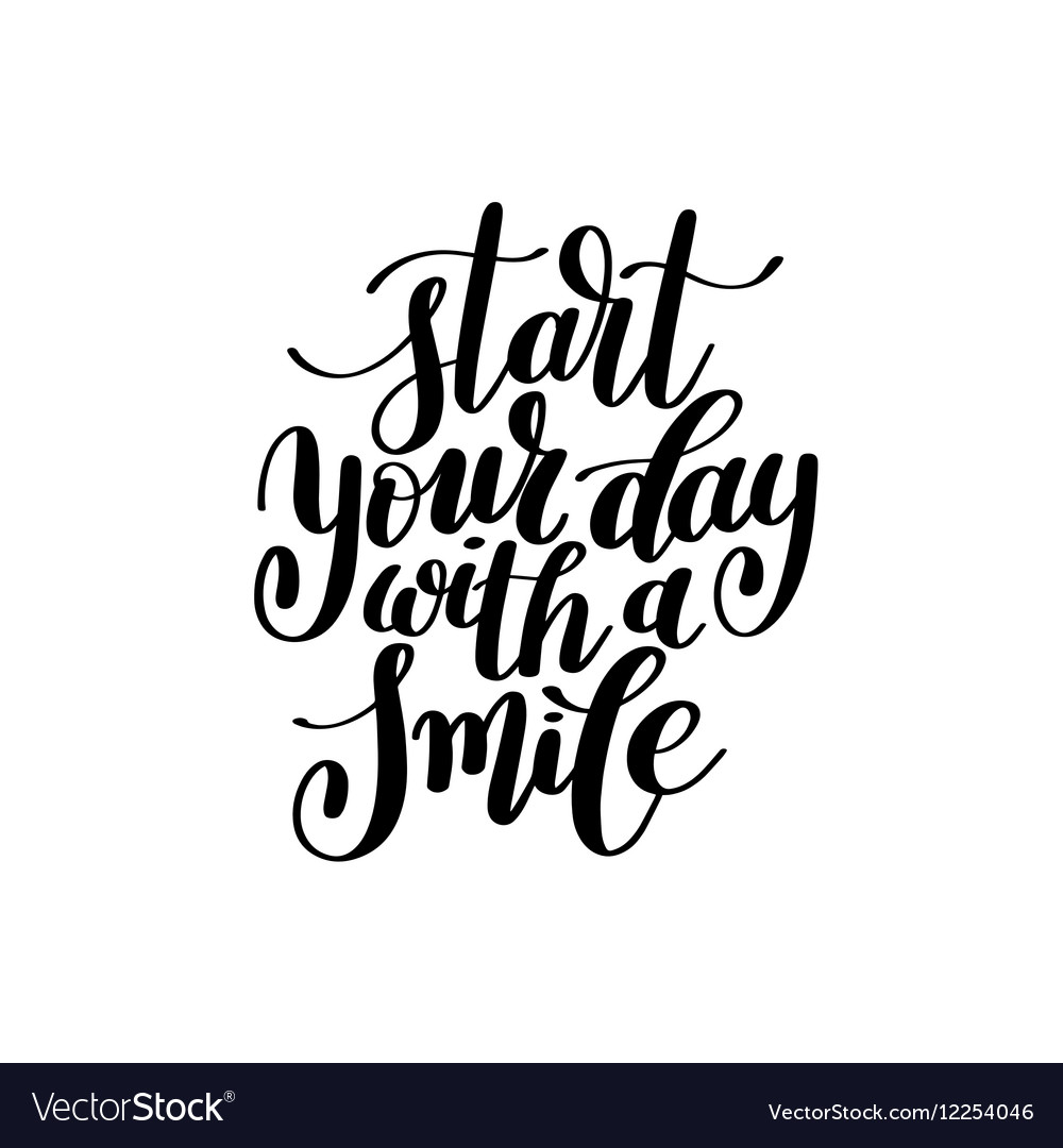 Start Your Day With A Smile Text Phrase Royalty Free Vector