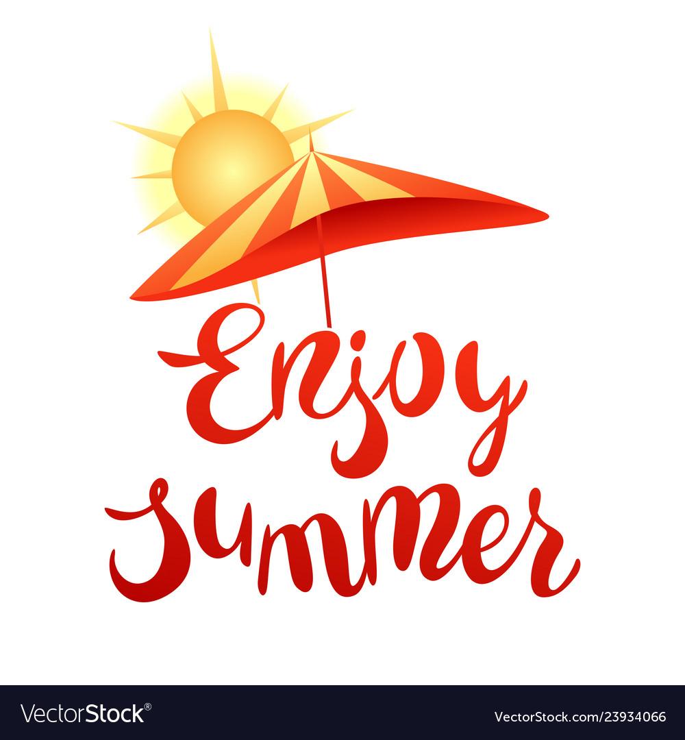 Enjoy summer