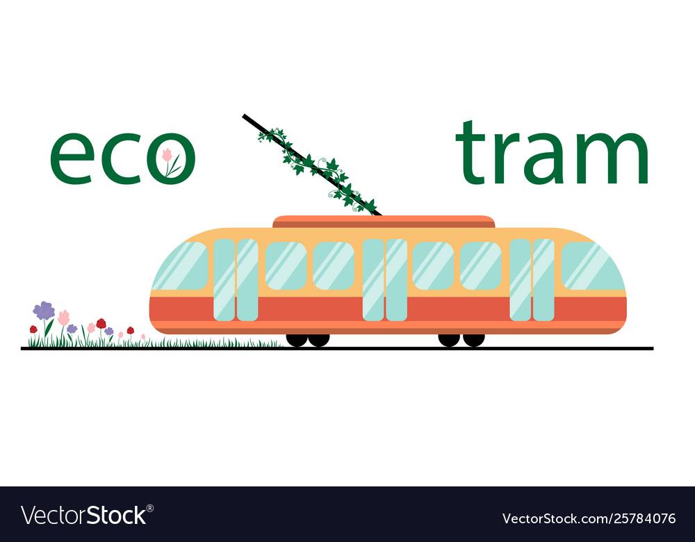 Ecological public transport tram tram and plants