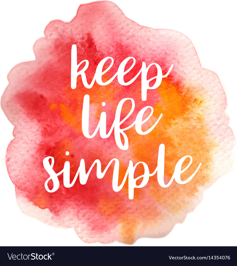 Quote Keep Life Simple Royalty Free Vector Image