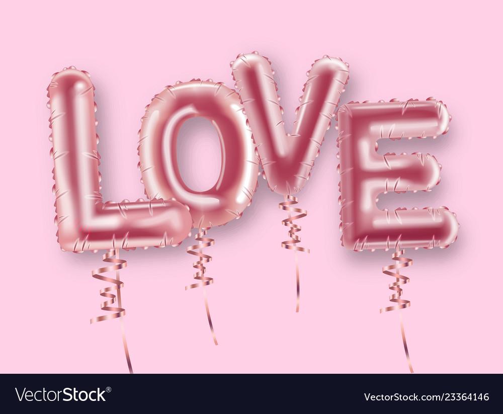 Love balloon foil text realistic valentine