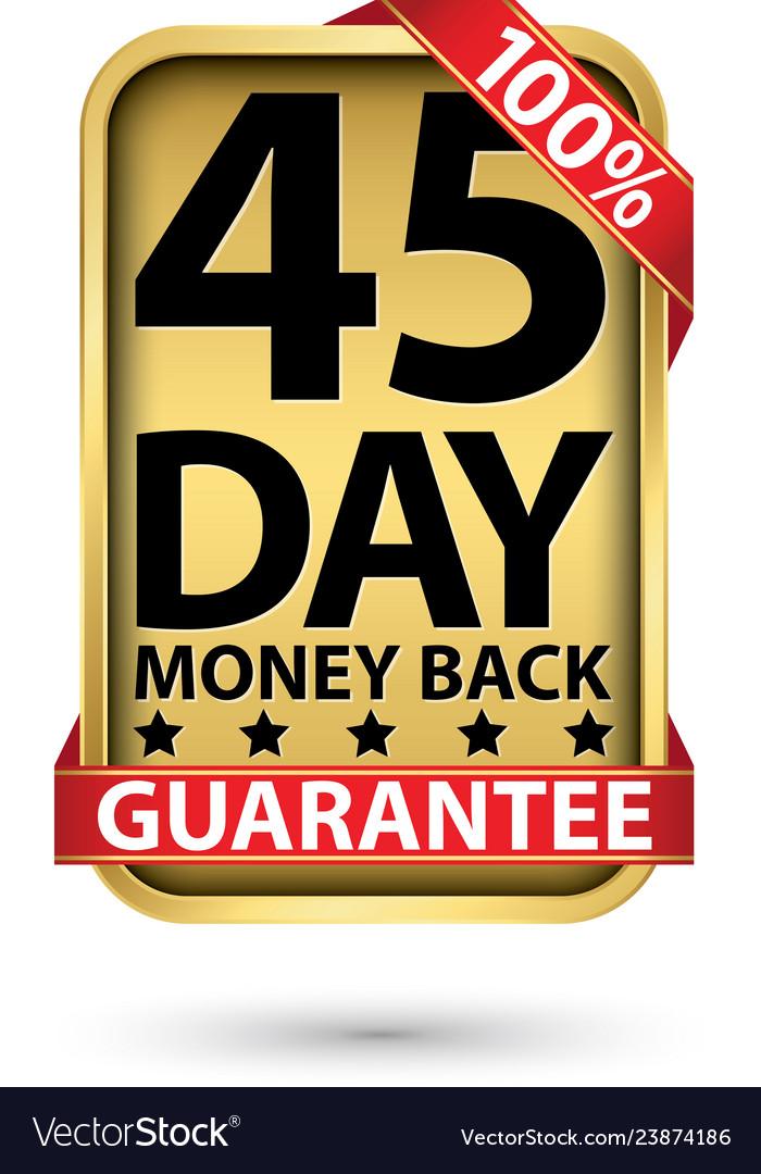 45 day 100 money back guarantee golden sign