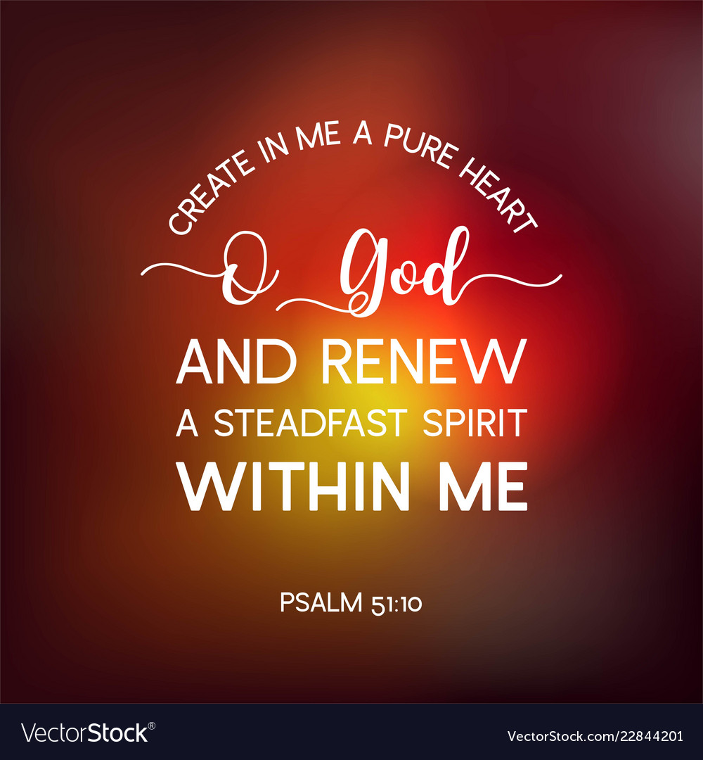 bible quote from psalm create in me a pure heart vector image