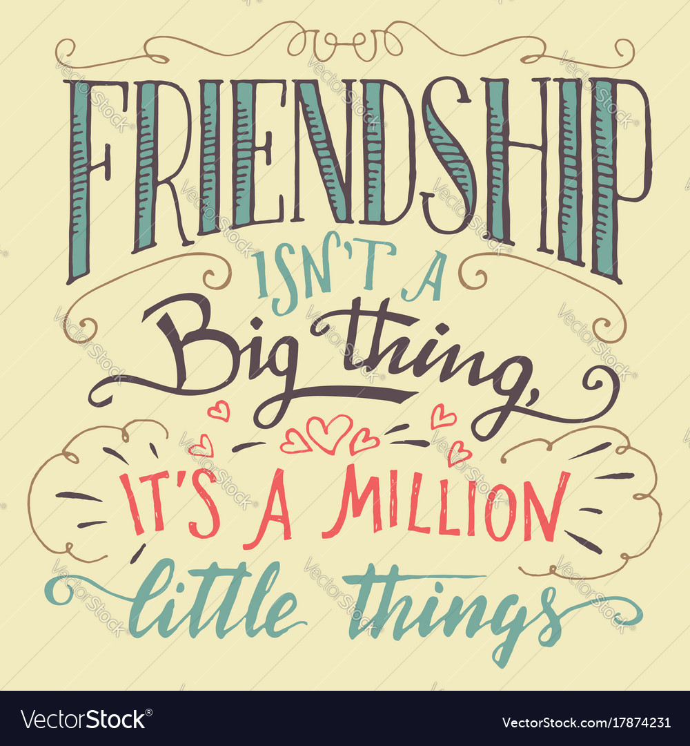 Friendship Hand Lettering And Calligraphy Quote Vector Image On VectorStock