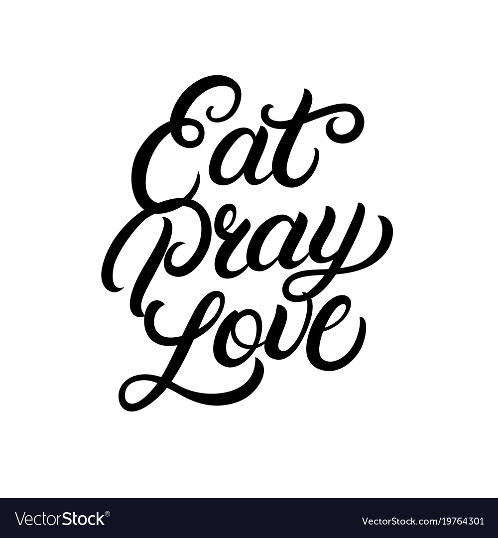 Eat Pray Love Hand Written Lettering Royalty Free Vector