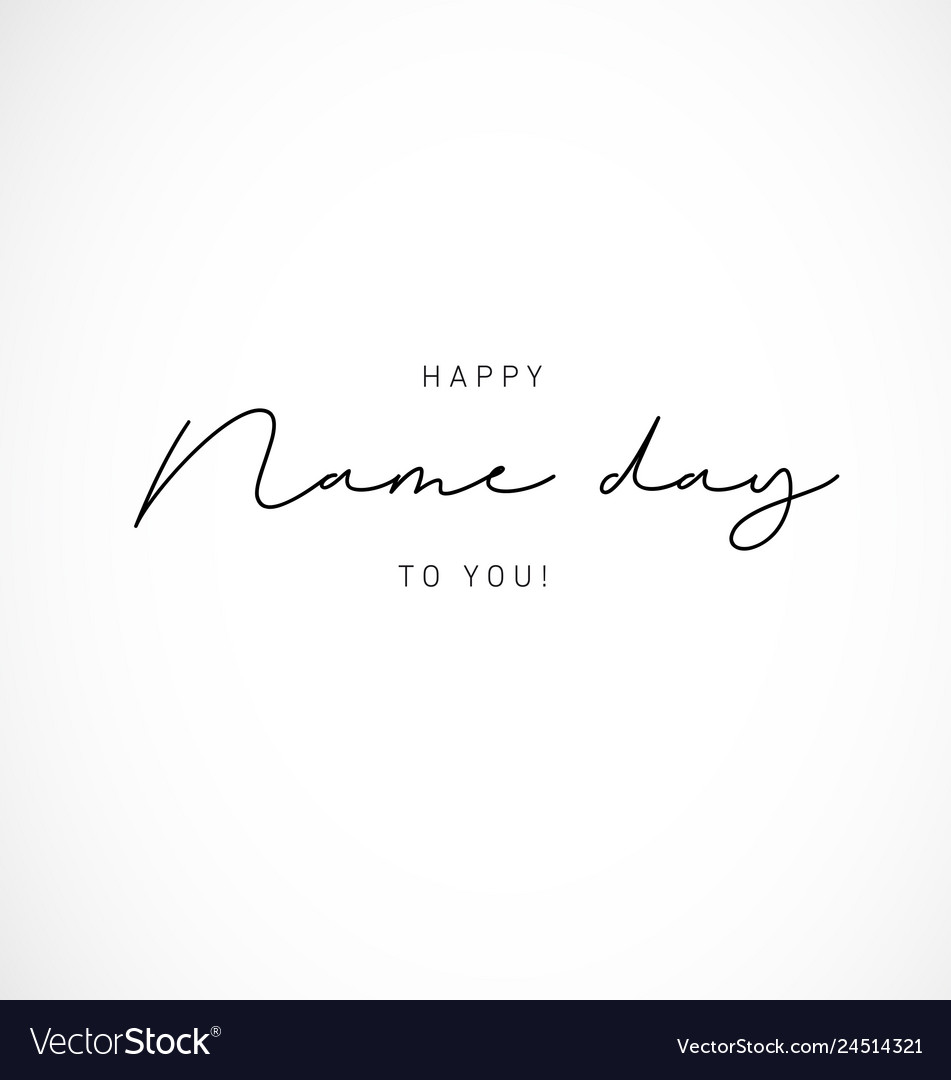 Happy name day to you