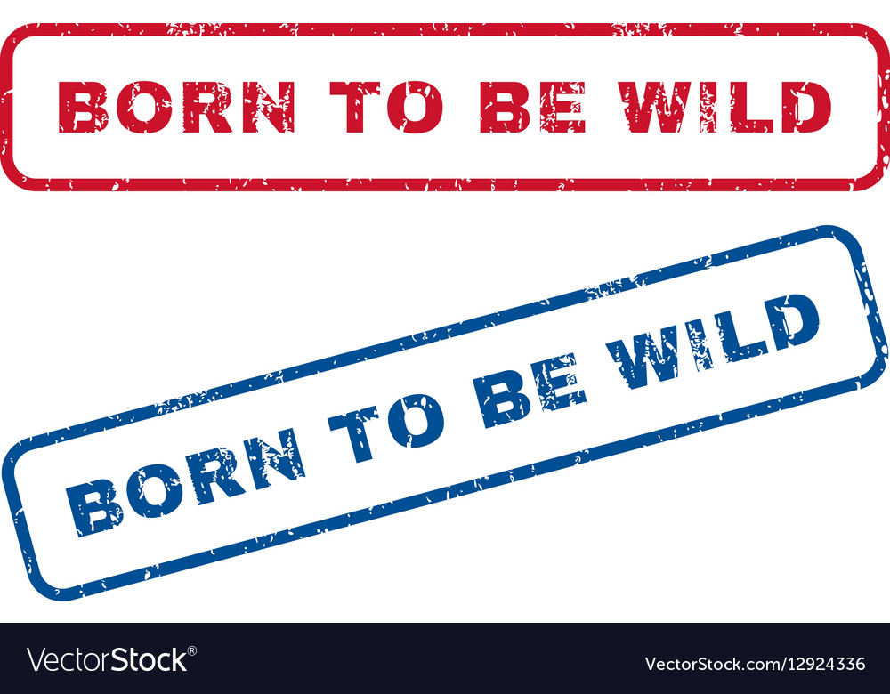 Born To Be Wild Rubber Stamps vector image