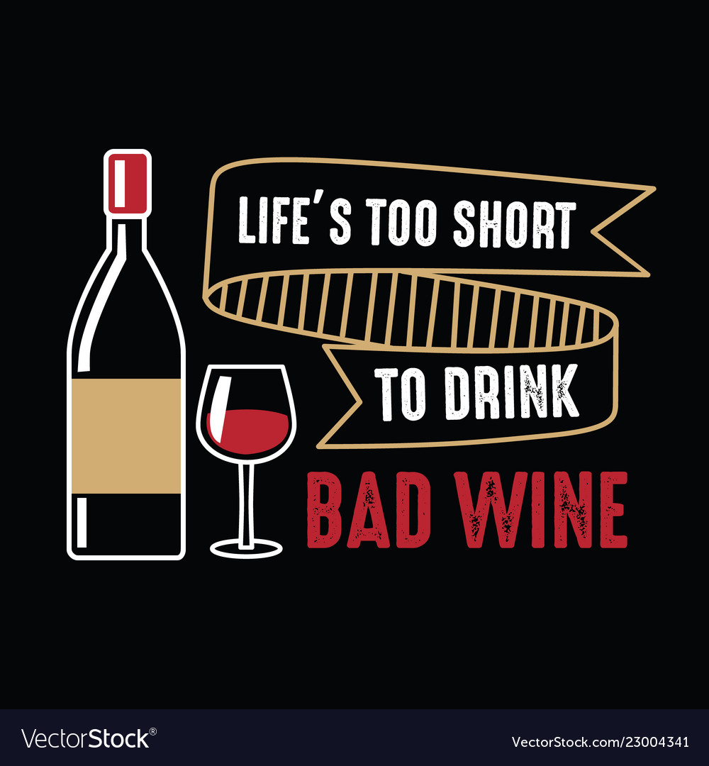 Lifes Too Short Wine Funny Quote And Saying Vector Image