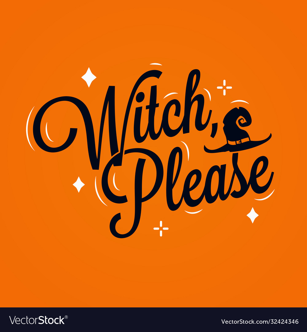 Witch please lettering halloween quote on orange