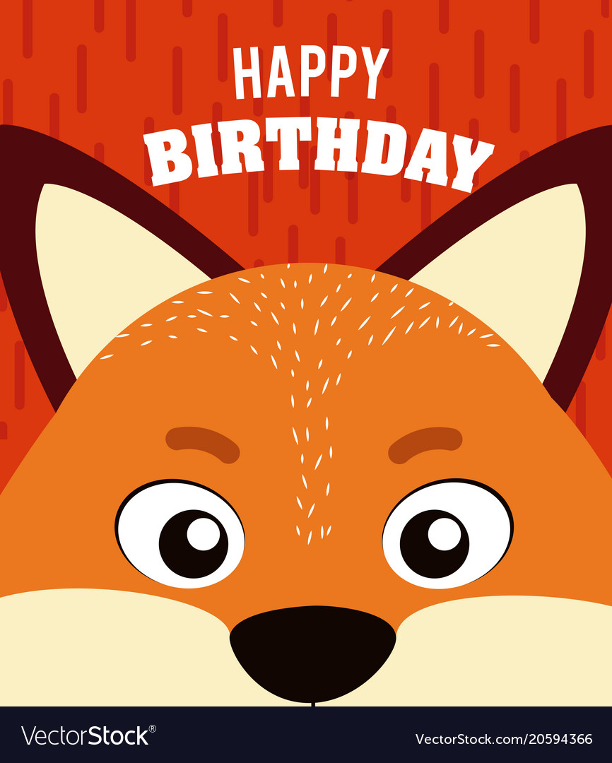 happy birthday fox Fox happy birthday card Royalty Free Vector Image happy birthday fox