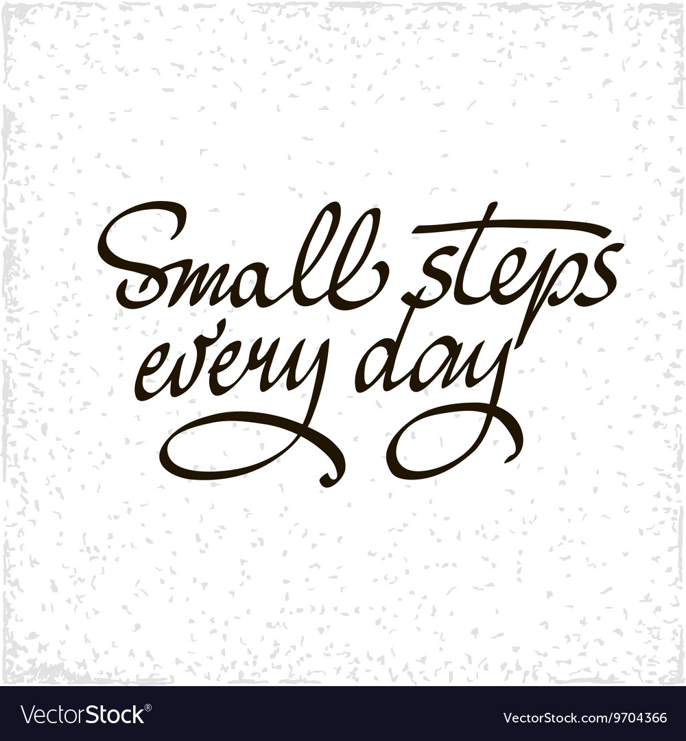 Small steps every day Black motivational quote Vector Image
