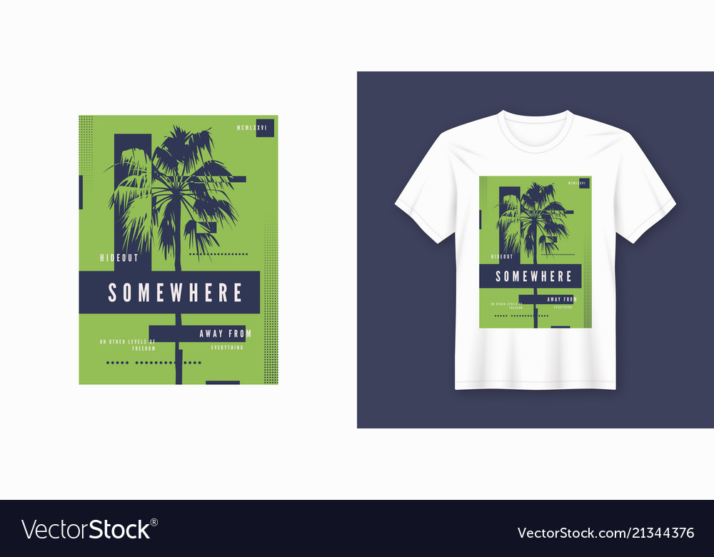 Somewhere t-shirt and apparel trendy design with