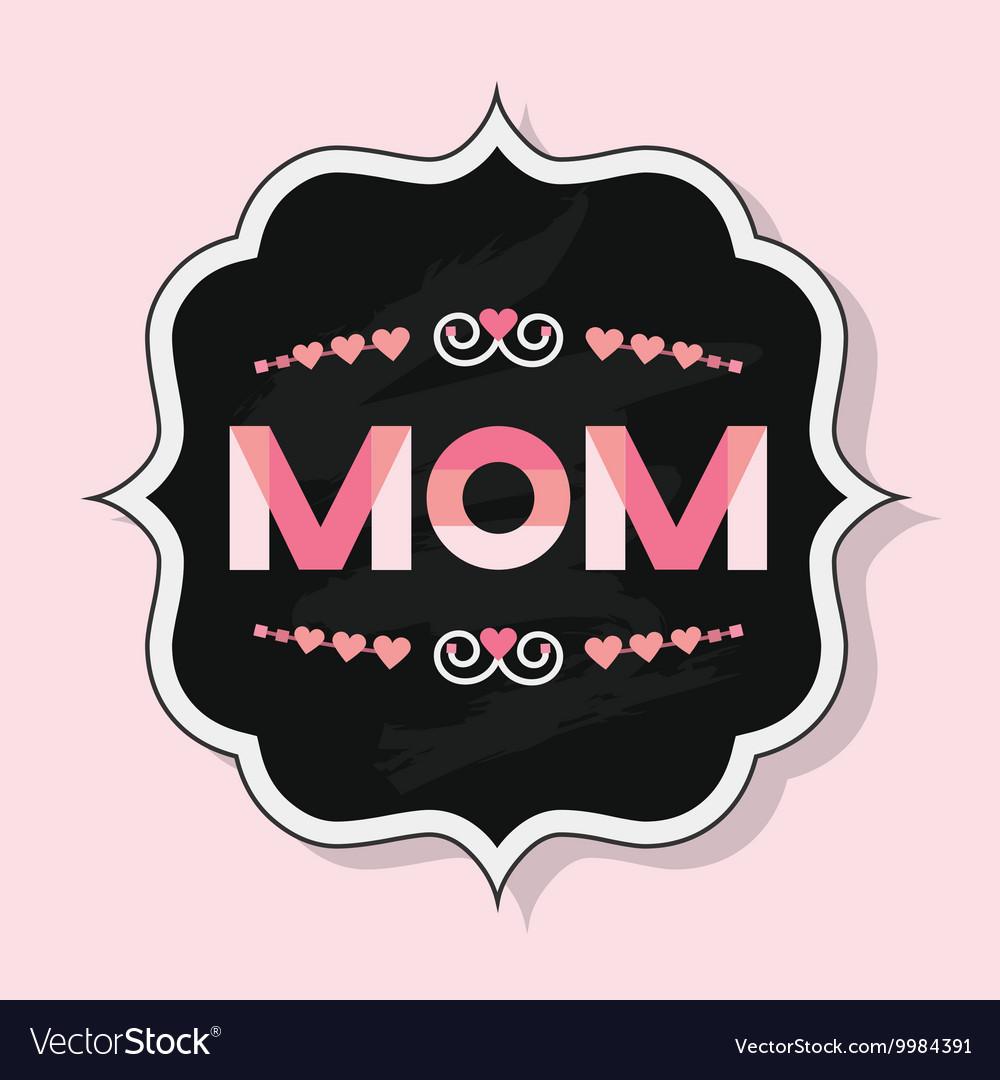 Trendy mom emblem badge wit chalkboard background