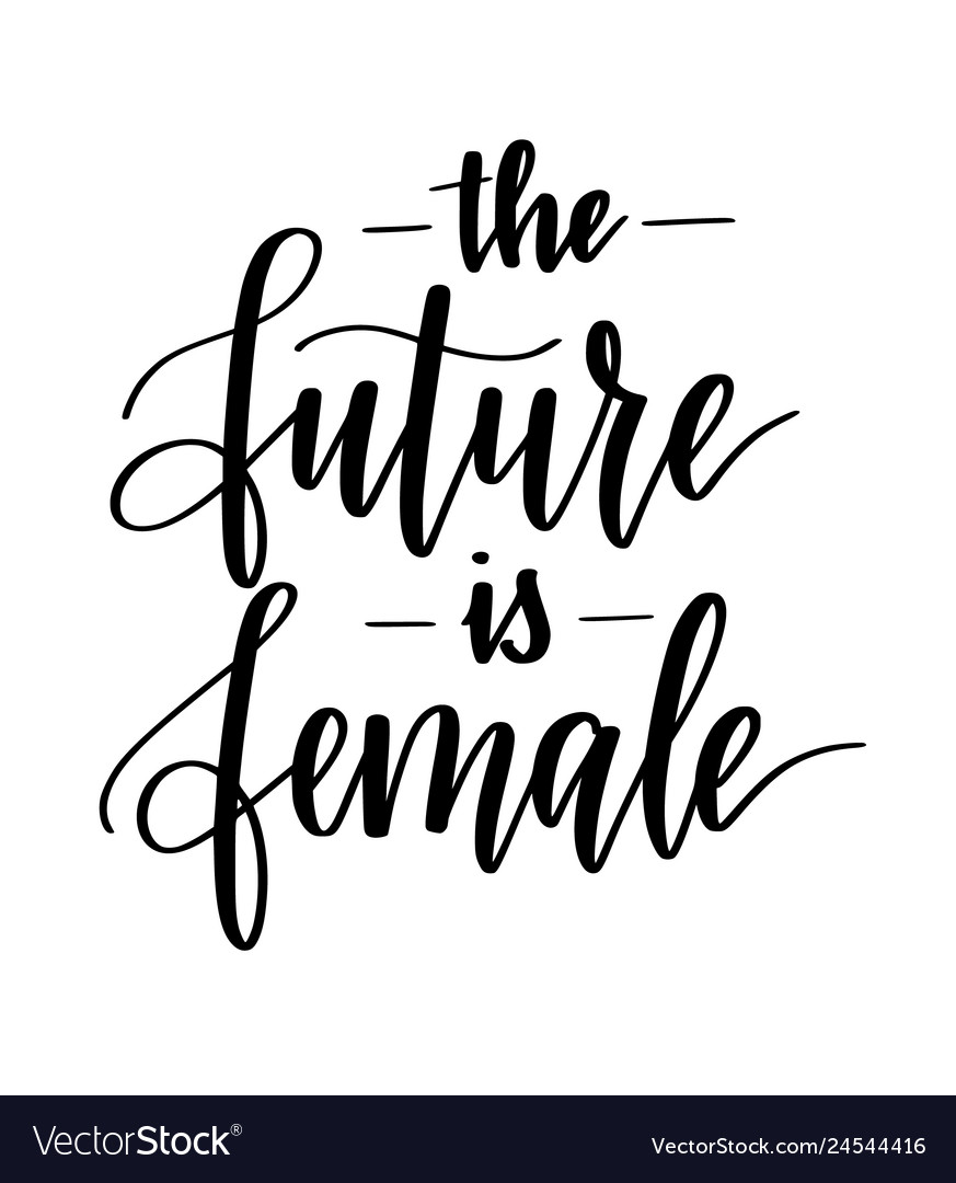 Future is female motivational inspiration