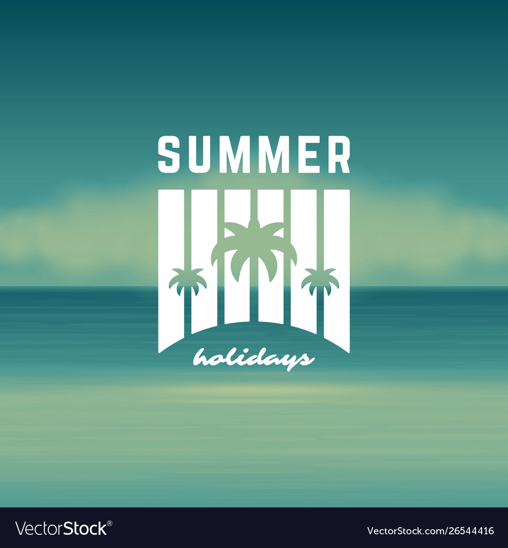 Summer holidays label or badge typography slogan