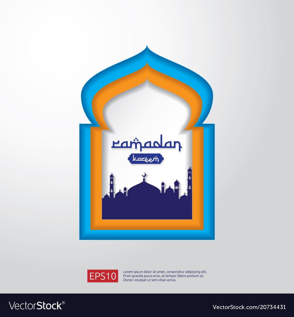 & Ramadan kareem mosque door or window in paper cut Vector Image