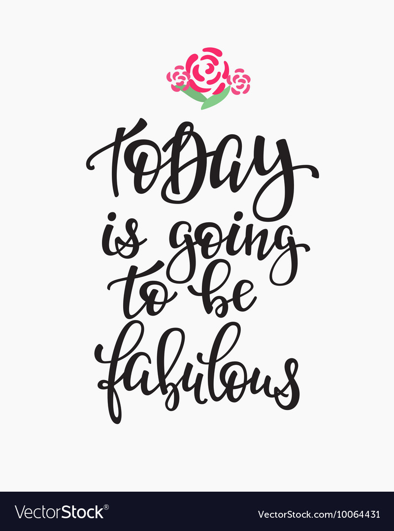 today is going to be fabulous quote typography vector image