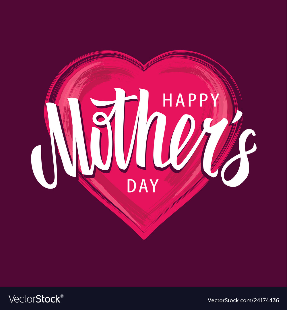 Happy mothers day lettering on heart shape