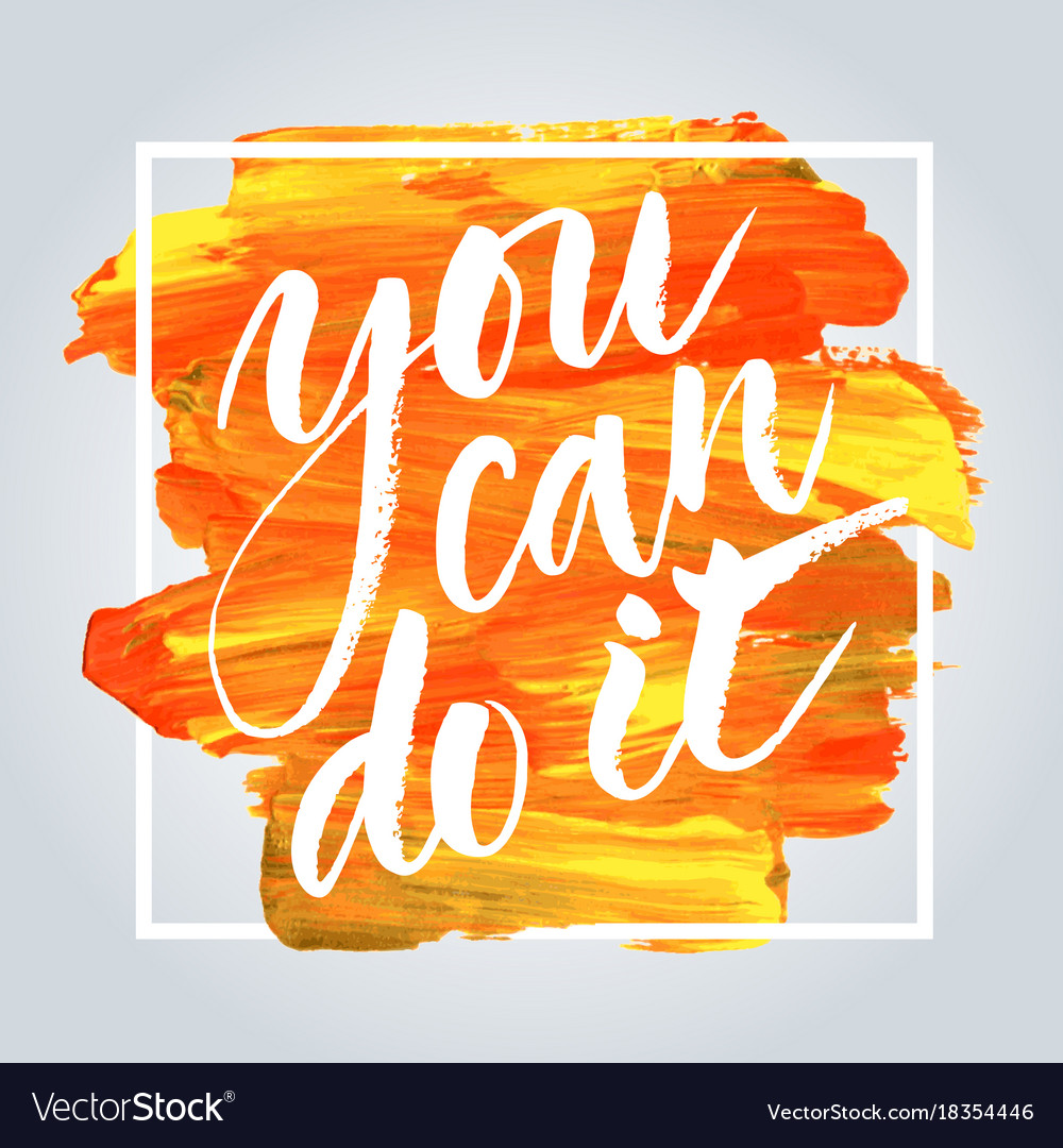 You Can Do It Hand Drawn Inspirational Quote