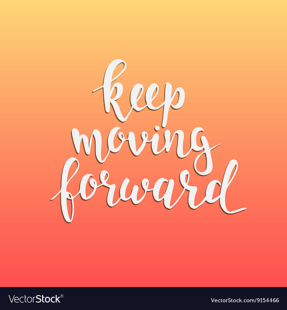 Keep moving forward hand drawn typography poster
