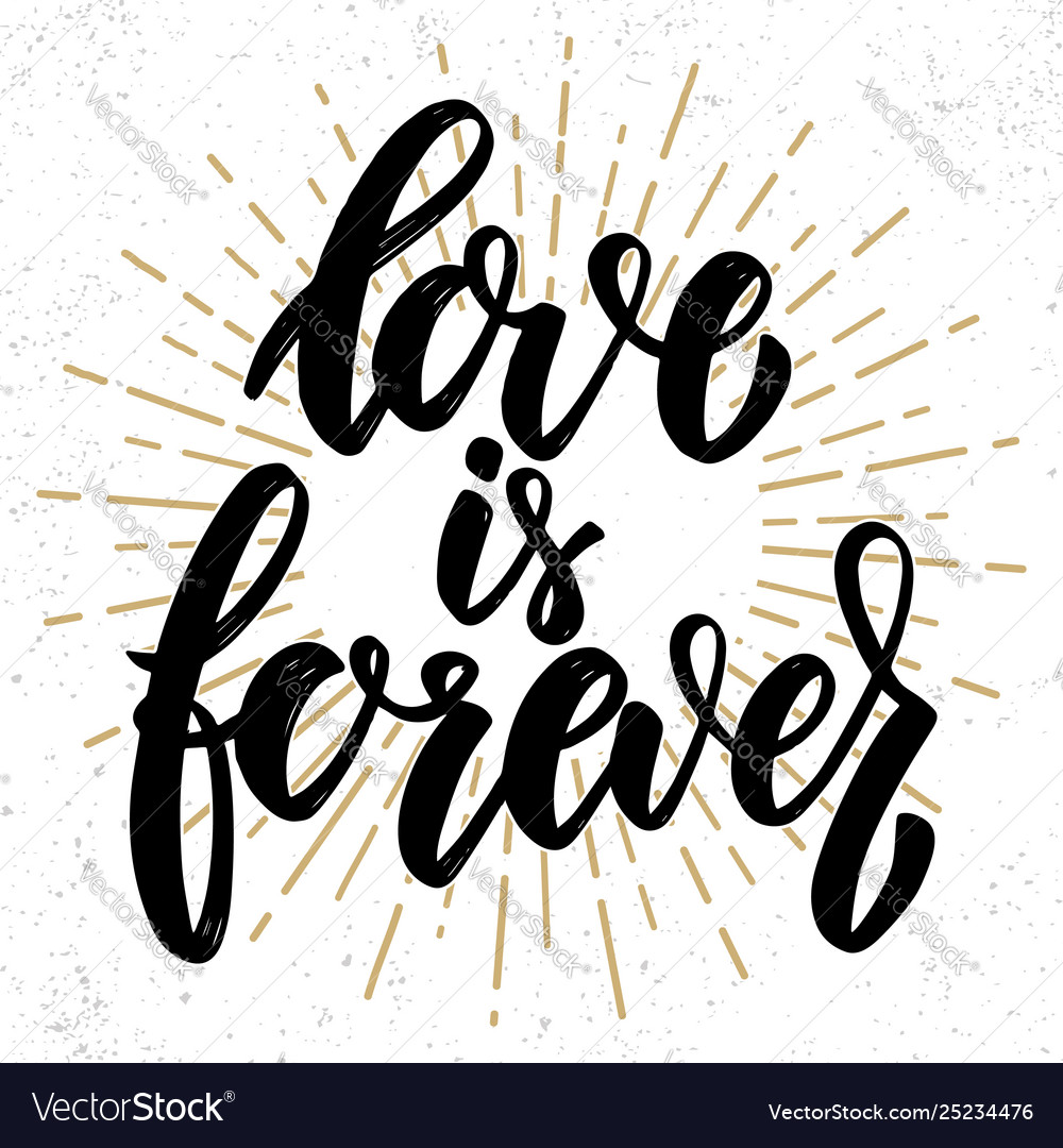 Love is forever hand drawn lettering phrase
