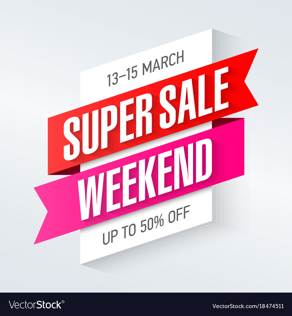 Weekend Discount: Super Sale Weekend Special Offer Poster Banner Vector Image