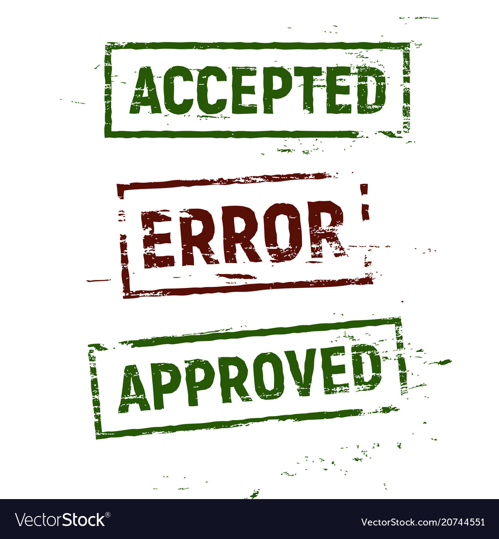 Accepted approved and error stamps set in grunge