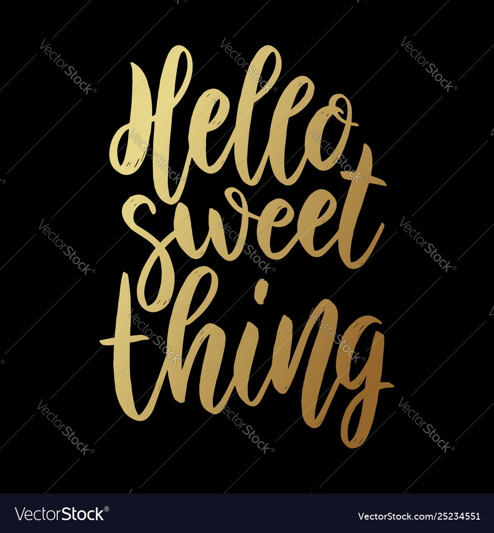 Hello sweet thing lettering phrase on dark