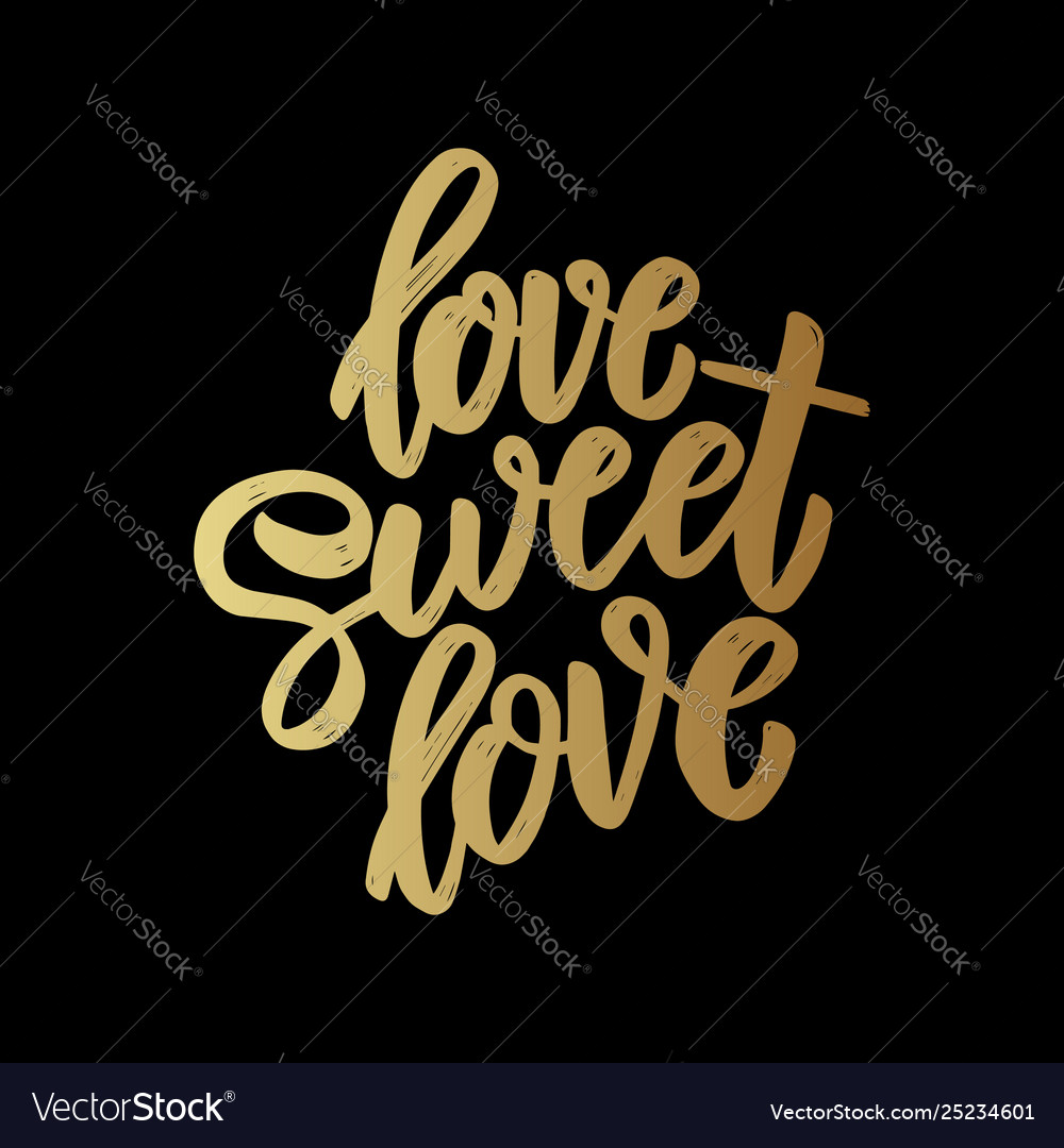 Love sweet love lettering motivation phrase for