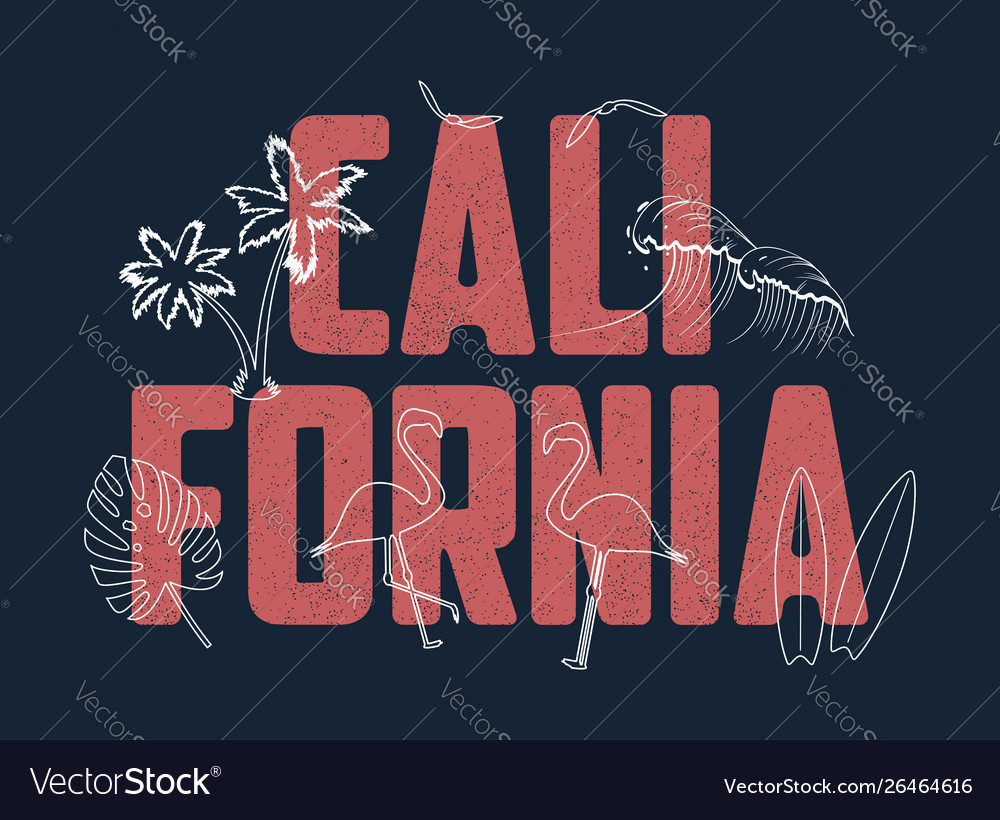 California slogan for t shirt with hand drawn