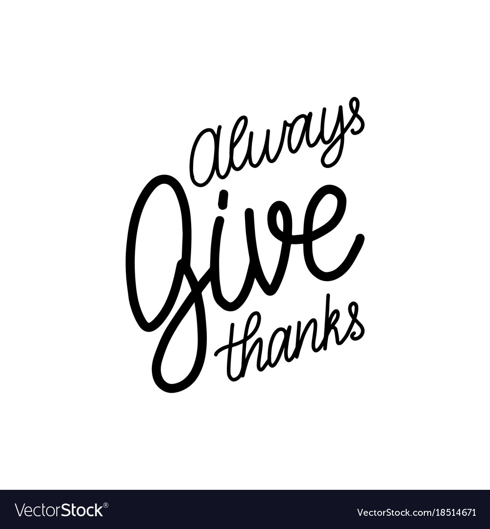 Always Give Thanks Lettering On White Background Vector Image