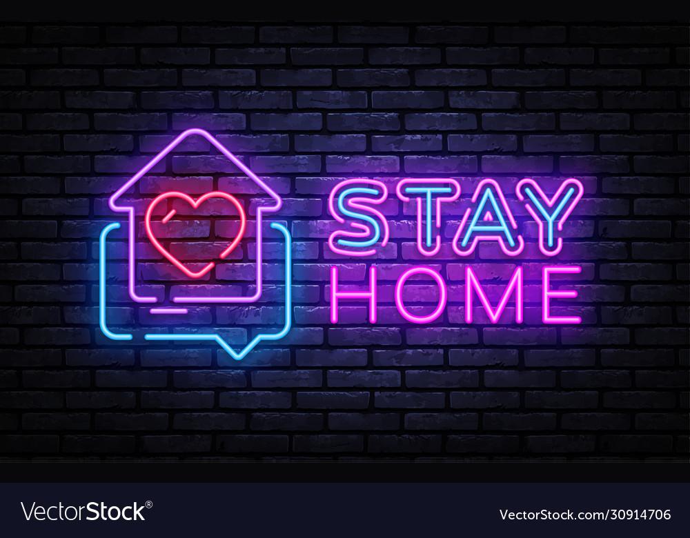 Stay home neon sign quarantine coronavirus