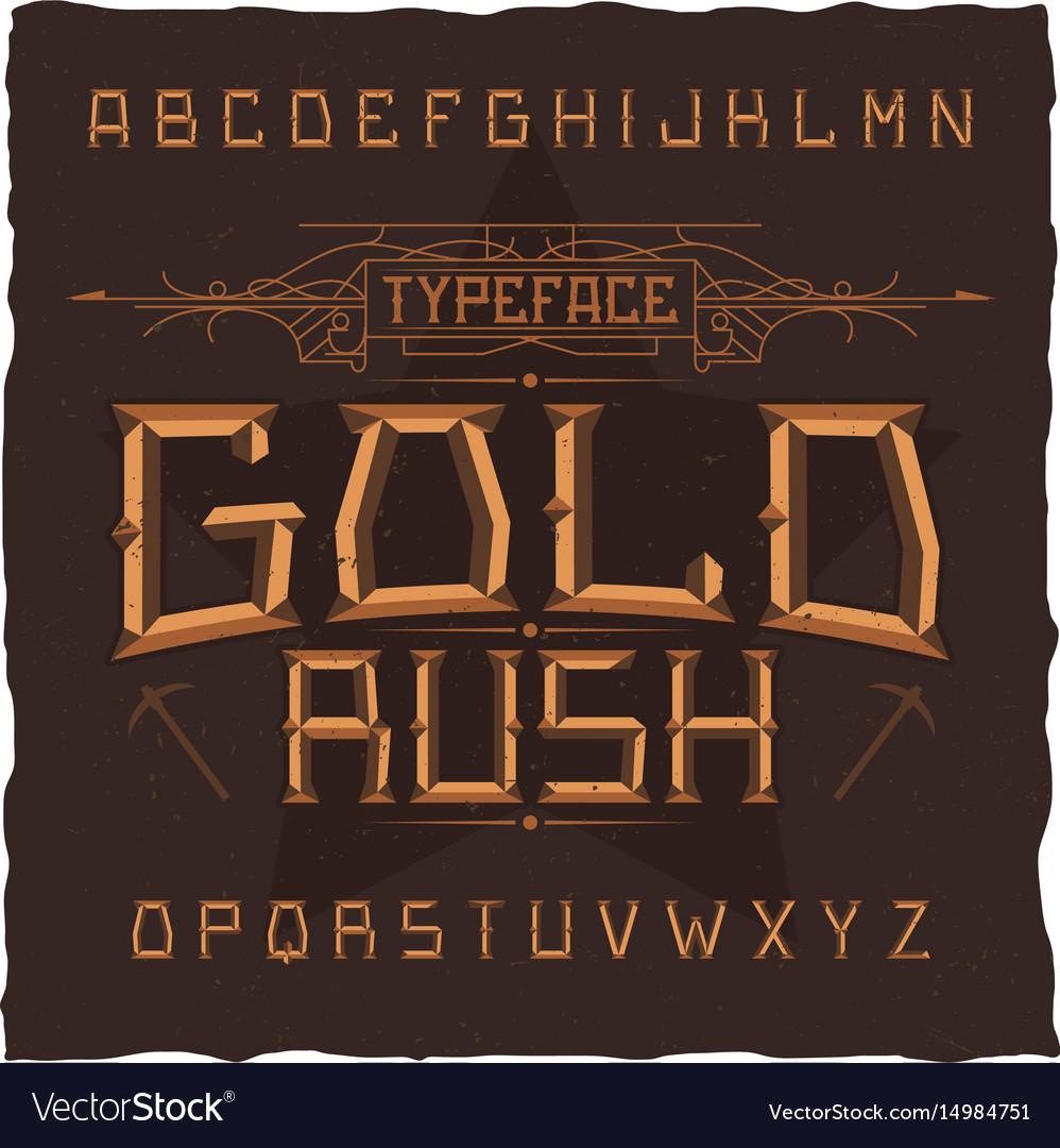 Vintage label font named gold rush