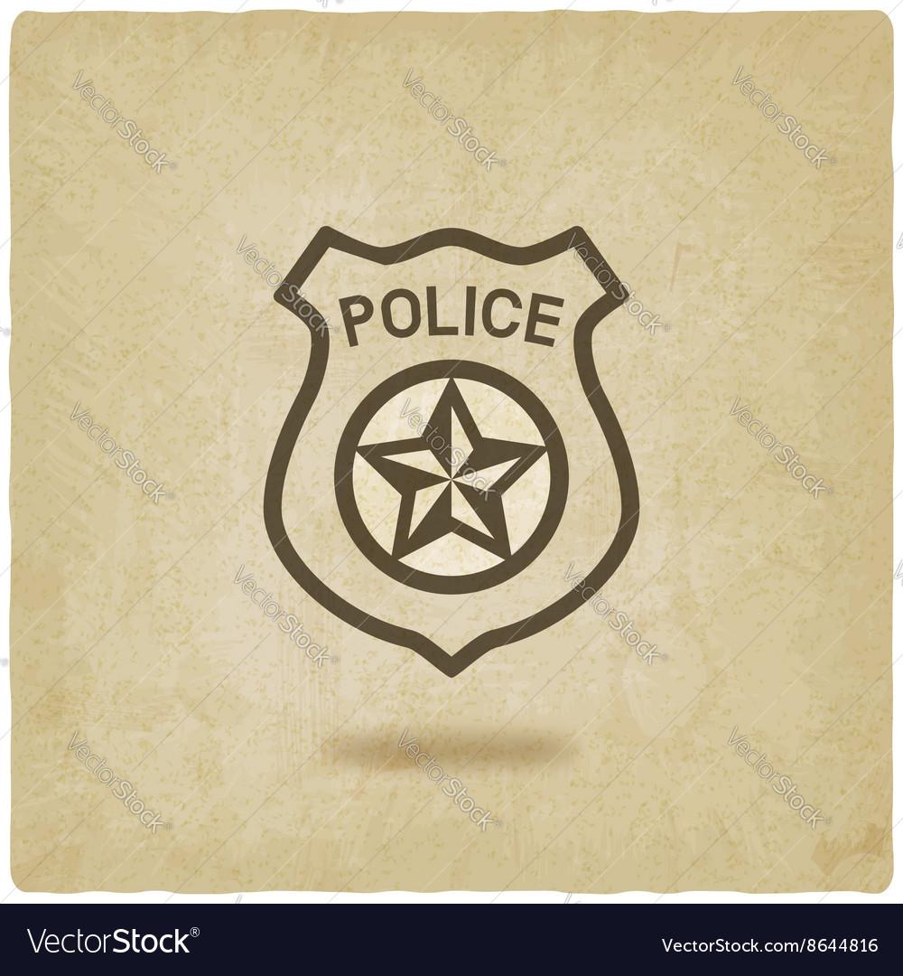Police badge symbol old background