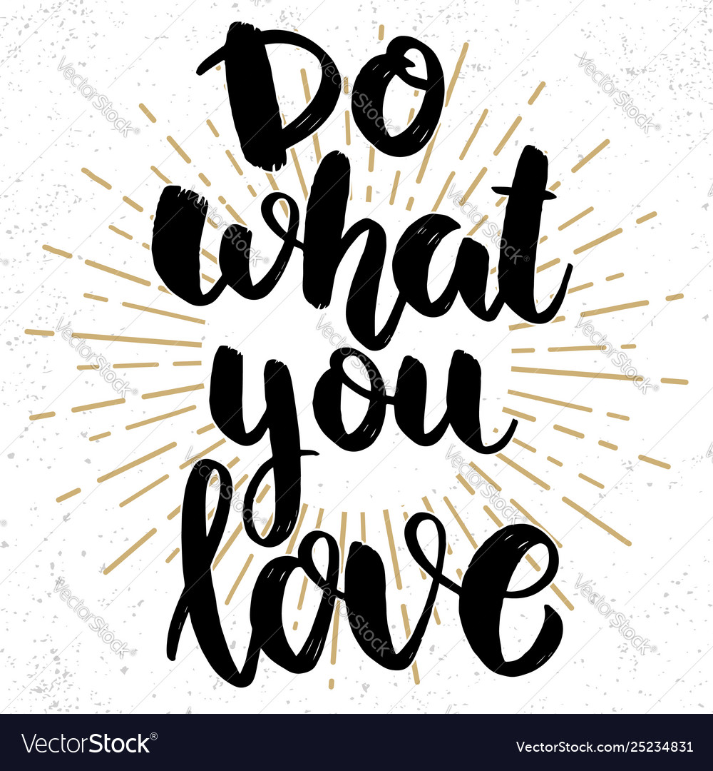 Do what you love lettering phrase on grunge